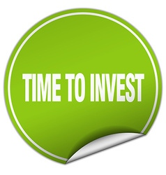 Time to invest round green sticker isolated on vector