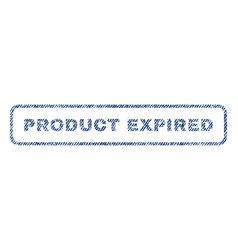 product expired textile stamp vector image