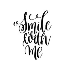 smile with me black and white ink lettering vector image vector image