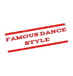 Famous dance style watermark stamp vector