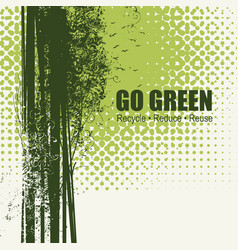 Go green recycle reduce reuse eco poster concept vector