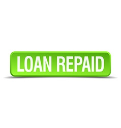 loan repaid green 3d realistic square isolated vector image vector image