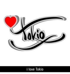 Tokio greetings hand lettering Calligraphy vector image