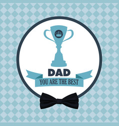 You are the best dad greeting festive card with vector