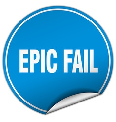 Epic fail round blue sticker isolated on white vector