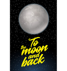 To the moon and back card design template with vector