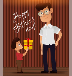 Happy fathers day greeting card son giving vector