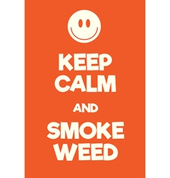 Keep calm and smoke weed poster vector
