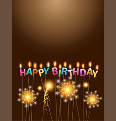 Sparklers with colorful candles happy birthday vector