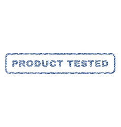 product tested textile stamp vector image vector image