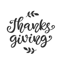 thanks giving thanksgiving day lettering vector image vector image
