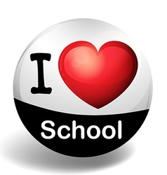 I love school on round badge vector