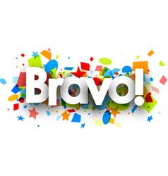 Bravo background with colorful confetti vector