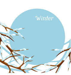Winter card with branches of tree and snow vector
