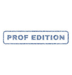 Prof edition textile stamp vector