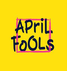 april fools artistic hand drawn festive poster vector image vector image