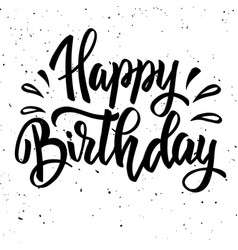 happy birthday hand drawn lettering isolated on vector image