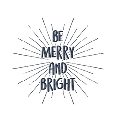 Be nerry and bright merry christmas typography vector