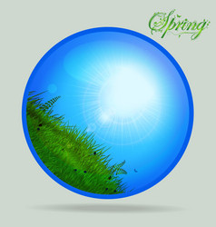 blue spring glass sphere with grass and sunny sky vector image