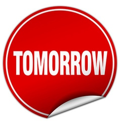 Tomorrow round red sticker isolated on white vector