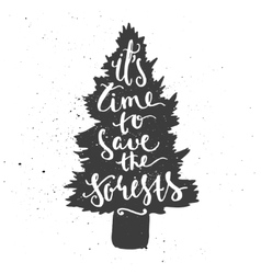 Time to save forests lettering in conifer tree vector