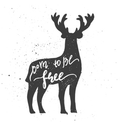 Born to be free lettering in deer vector