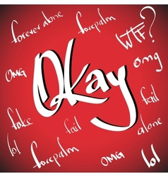 Okay greetings hand lettering set vector image vector image