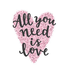 All you need is love hand drawn lettering vector