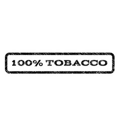 100 percent tobacco watermark stamp vector