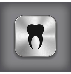 Tooth icon - metal app button vector image vector image