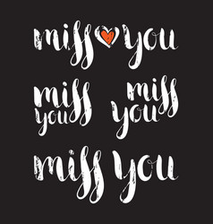 set of handwritten ink inscription miss you vector image