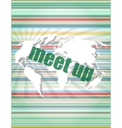 meet up words on digital touch screen business vector image