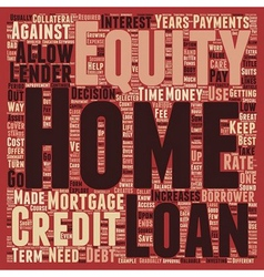 Home equity loans a great source to explore text vector