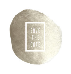 save the date silver stain vector image vector image