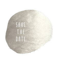 Save the date silver stain vector