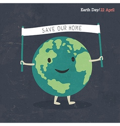 Earth Day Poster Earth Cartoon On dark grunge tex vector image