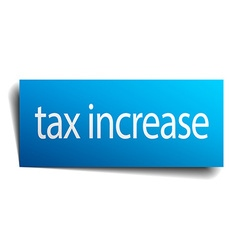 Tax increase blue paper sign isolated on white vector