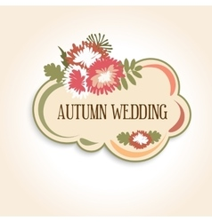 Wedding badge or invitation with autumn floral vector
