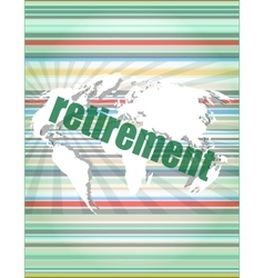 Retirement word on digital touch screen business vector