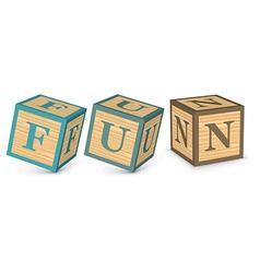 Word FUN written with alphabet blocks vector image vector image