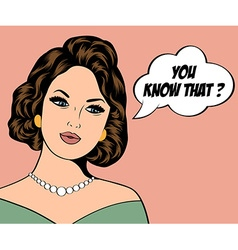 Pop Art of woman with the speech bubble vector image vector image