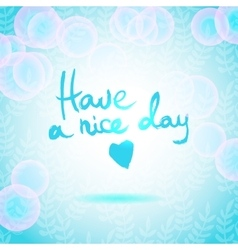 Have a nice day lettering calligraphy vector