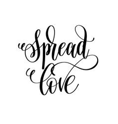 Spread love black and white hand lettering script vector