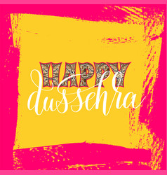 happy dussehra hand lettering typography vector image vector image