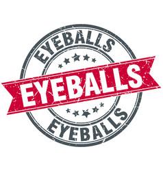 eyeballs round grunge ribbon stamp vector image