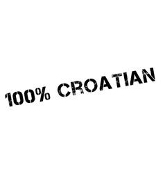 100 percent croatian rubber stamp vector