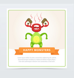 Cute funny green monster fuming with rage happy vector