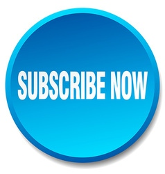 Subscribe now blue round flat isolated push button vector
