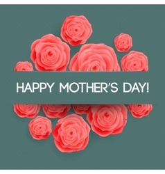 Happy Mothers Day Greeting Card Rose Flowers vector image vector image