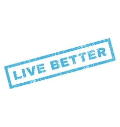 Live better rubber stamp vector